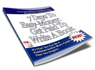 Product picture 7 Days To Easy-Money : Get Paid To Write A Book
